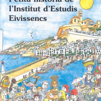 Petita història de l'institut d'Estudis Eivissencs - Editorial Mediterrània