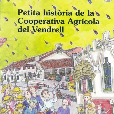Petita Història de la Coperativa Agrícola del Vendrell - Editorial Mediterrània