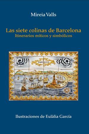 Conversa amb Mireia Valls, autora de Las siete colinas de Barcelona
