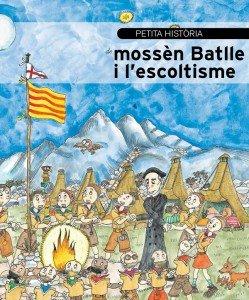 Petita història Mossen Batlle i l'escoltisme - Editorial Mediterrània