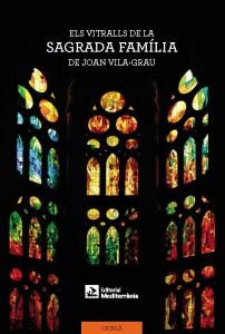 Els vitralls de la Sagrada Familia - Editorial Mediterrània