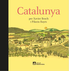 Catalunya per Xavier Bosch i Pilarín Bayés - Editorial Mediterrània